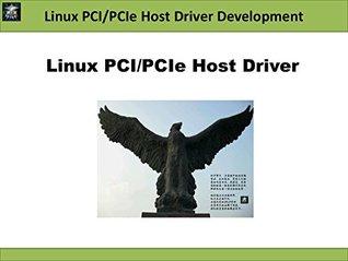 Linux PCI-PCIe Host Driver Development Jie Deng