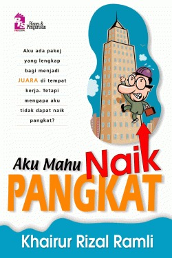 Aku Mahu Naik Pangkat  by  Khairur Rizal Ramli