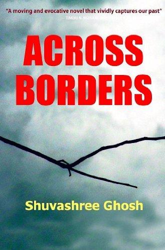 ACROSS BORDERS  by  Shuvashree Ghosh