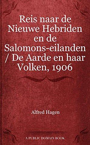 Reis naar de Nieuwe Hebriden en de Salomons-eilanden / De Aarde en haar Volken, 1906  by  Alfred Hagen