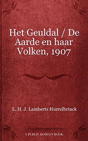 Het Geuldal / De Aarde en haar Volken, 1907 L. H. J. Lamberts Hurrelbrinck