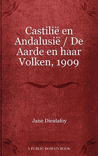 Castilië en Andalusië / De Aarde en haar Volken, 1909  by  Jane Dieulafoy