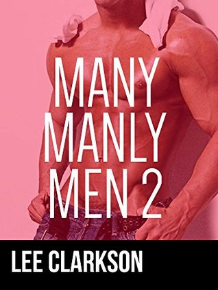 Many Manly Men II: Another Big Gay Bundle [gay mmm military taboo paranormal ménage]  by  Lee Clarkson