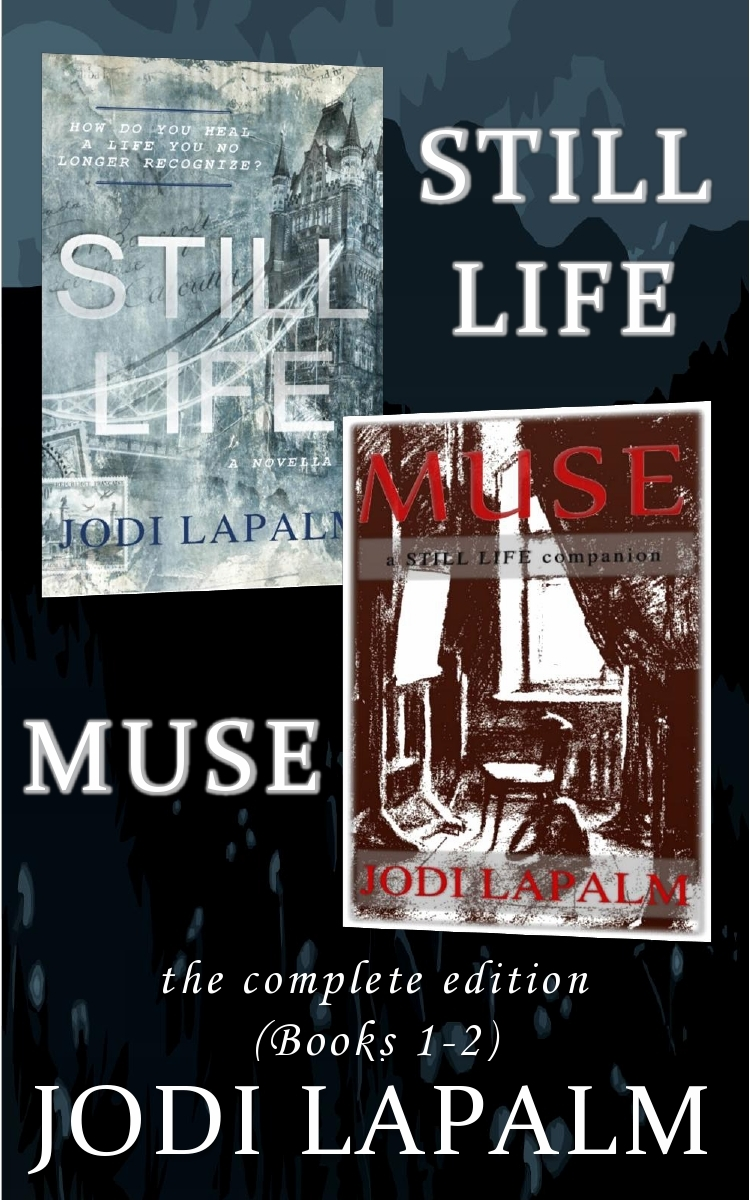 Still Life and Muse: the complete edition (Books 1-2) Jodi LaPalm