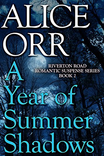 A Year of Summer Shadows (Riverton Road Romantic Suspense Book 2) Alice Orr