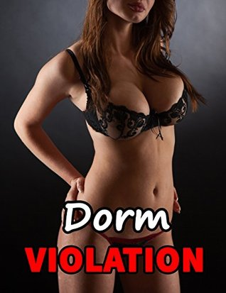 Dorm Violations (Naughty College Menage Romance Story)(Lusty, Powerful Older Man and a Younger Sexy Girl)(First Time Wanton Pregnancy Encounter Tale)(Age of Seduction)  by  Katie Kuckold