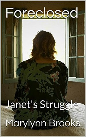 Foreclosed: Janets Struggle  by  Marylynn Brooks