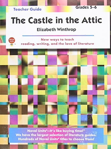 Castle in the Attic, The - Teacher Guide  by  Novel Units, Inc. by Novel Units, Inc.