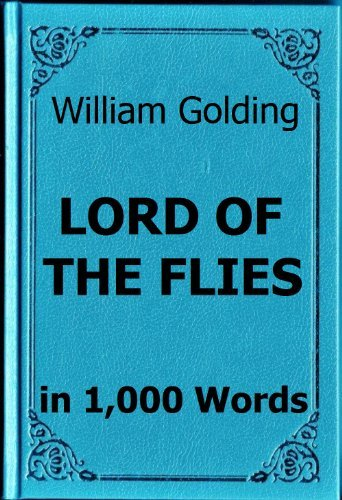 Golding - Lord of the Flies - Book Summary in 1,000 Words  by  Read Less Know More