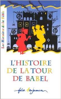 LHistoire de la tour de babel Jacqueline Vallon