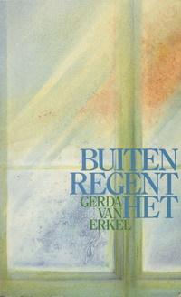 Buiten regent het Gerda van Erkel