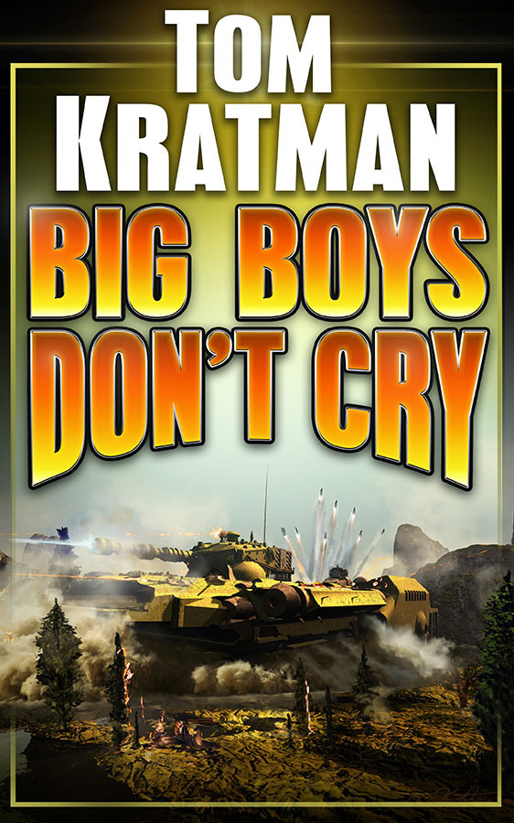 Big Boys Dont Cry Tom Kratman
