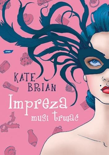 Impreza musi trwać  by  Kate Brian
