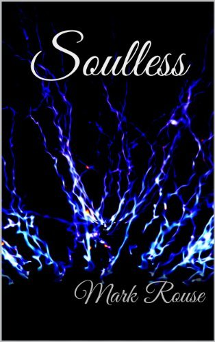 Soulless (Soulless/Heartless Book 1) Mark Rouse