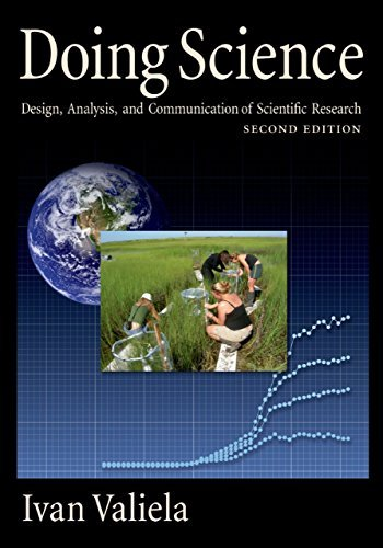 Doing Science: Design, Analysis, and Communication of Scientific Research  by  Ivan Valiela