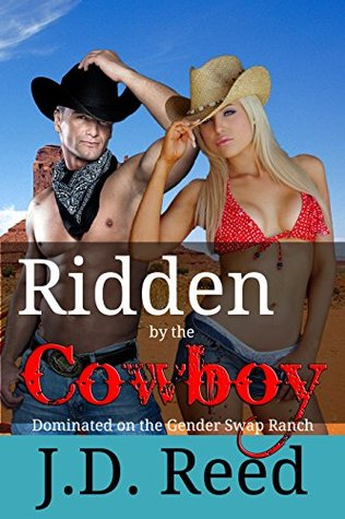 Ridden  by  the Cowboy by J.D. Reed