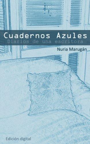 Cuadernos Azules  by  Nuria Marugán