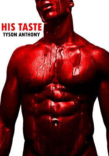 His Taste #2  by  Tyson Anthony