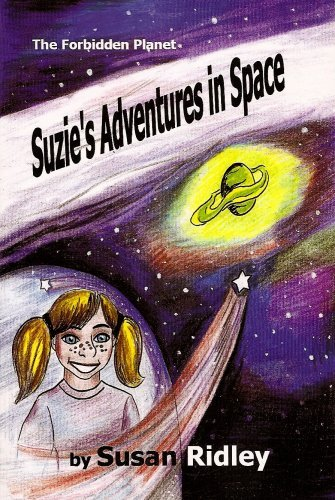 Suzies Adventures in Space: The Forbidden Planet  by  Susan Ridley
