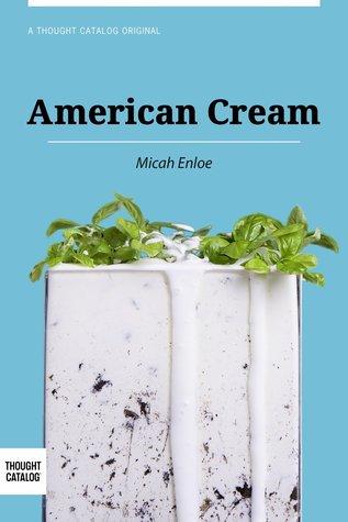American Cream: A Memoir Micah Enloe