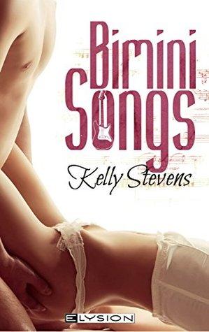 Bimini-Songs: heiße Lovesongs Kelly Stevens