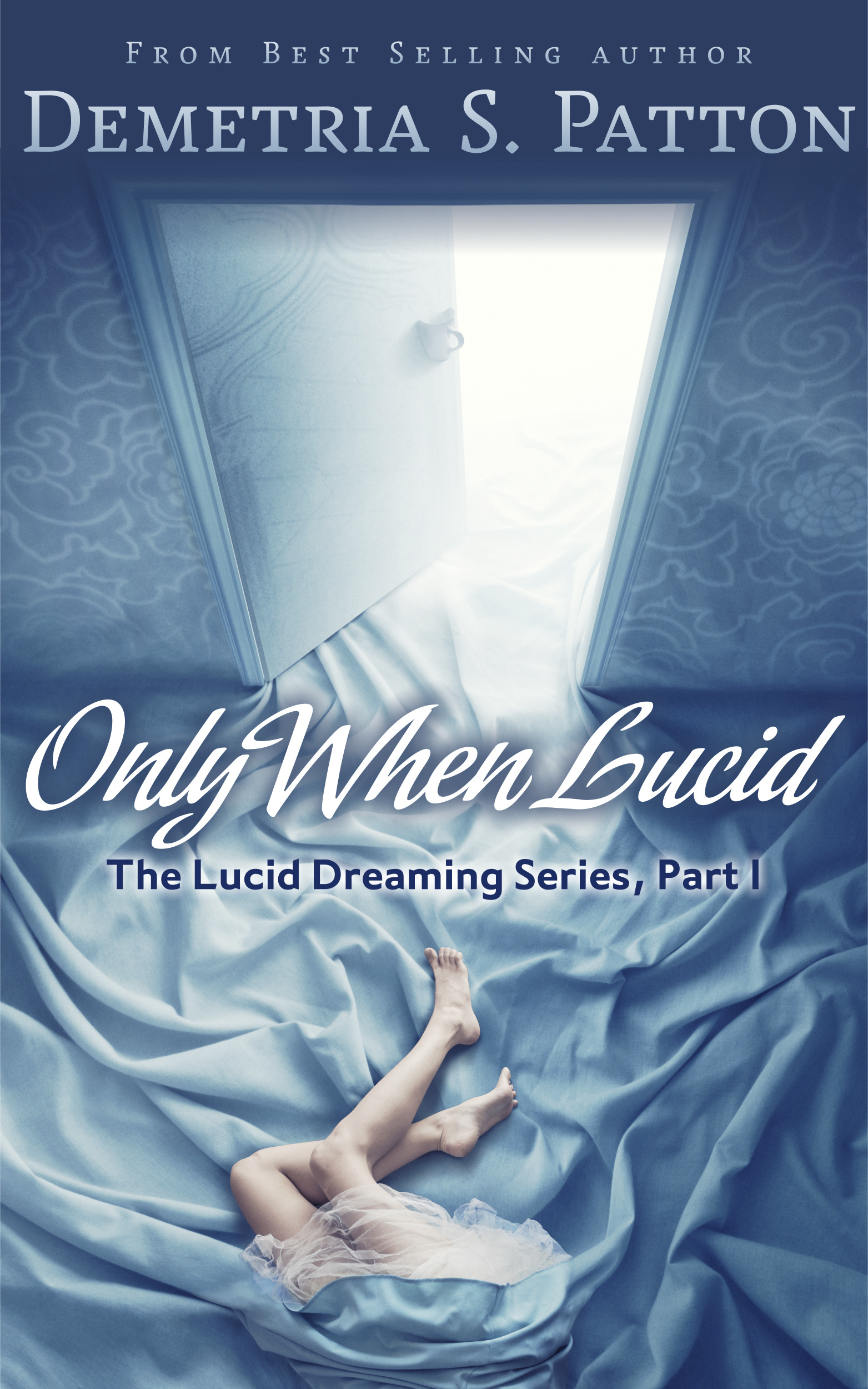Only When Lucid: The Lucid Dreaming Series Part 1  by  D.S. Patton