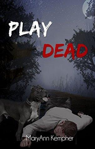 Play Dead: A Detective Jack Harney Murder Mystery (Under The Moonlight Book Four) MaryAnn Kempher