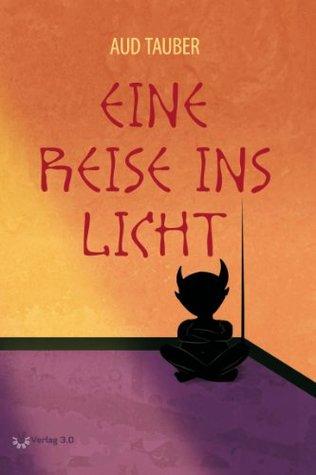 Eine Reise ins Licht  by  Aud Tauber