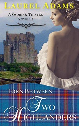 Torn Between Two Highlanders (Sword and Thistle Book 2)  by  Laurel Adams