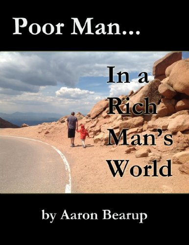 Poor Man in a Rich Mans World  by  Aaron Bearup