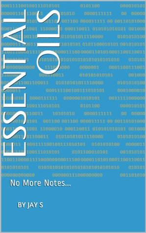 Essential Oils: No more notes remaining...  by  By Jay S