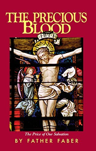 The Precious Blood  by  Rev. Fr. Frederick Faber