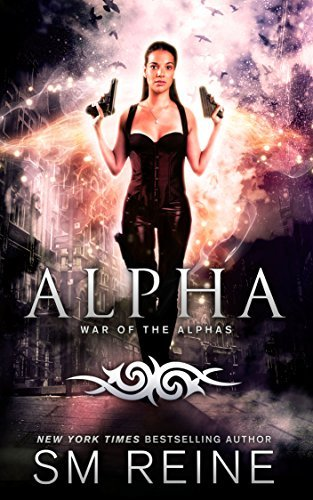 Alpha (War of the Alphas #3)  by  S.M. Reine