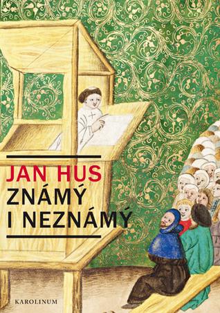 Jan Hus známý i neznámý: Resumé knihy, která nebude napsána  by  Jiří Kejř