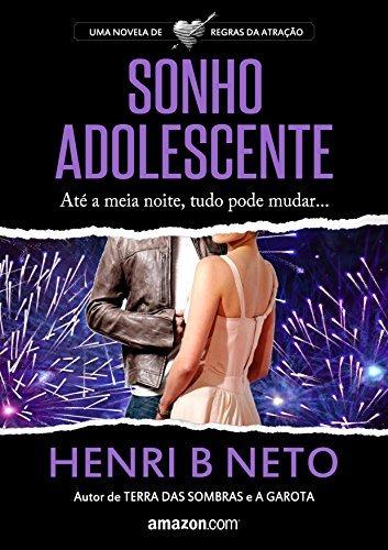 Sonho Adolescente: Um conto da antologia Noite Feliz (Regras da Atração Livro 3)  by  Henri B. Neto