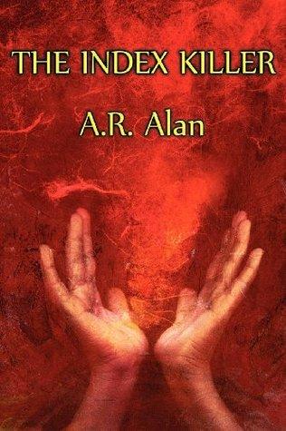 The Index Killer A.R. Alan