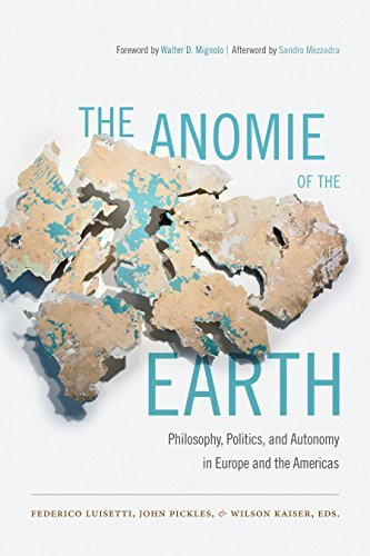 The Anomie of the Earth: Philosophy, Politics, and Autonomy in Europe and the Americas Federico Luisetti