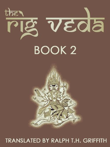 The Rig Veda: Book 2 Ralph T.H. Griffith