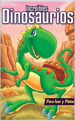 Libro para niños: INCREIBLES DINOSAURIOS: Libros para colorear, pintar y jugar. Daniel Matino