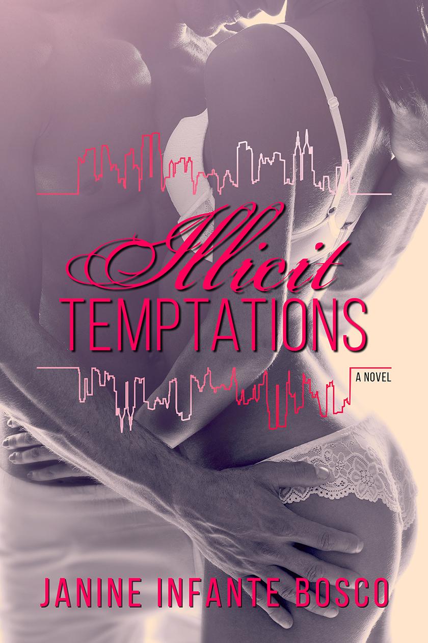 Illicit Temptations (Tempted Series Book #1) Janine Infante Bosco