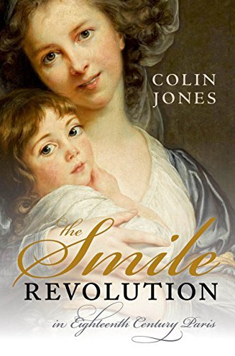 The Smile Revolution: In Eighteenth Century Paris  by  Colin Jones