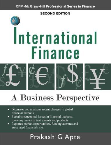 INTERNATIONAL FINANCE: A Business Perspective Prakash. G. Apte