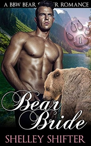 Bear Bride: A BBW Bear Shifter Romance (Bear Cove Book 1)  by  Shelley Shifter