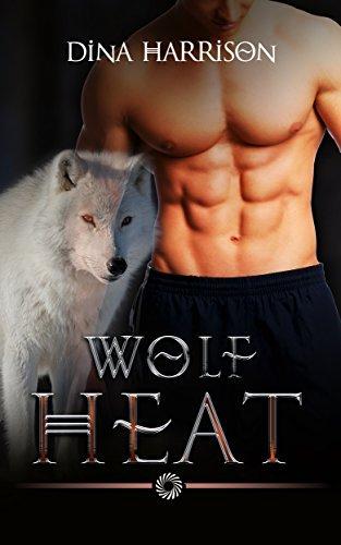 Wolf Heat (BBW Paranormal Shape Shifter Romance)  by  Dina Harrison
