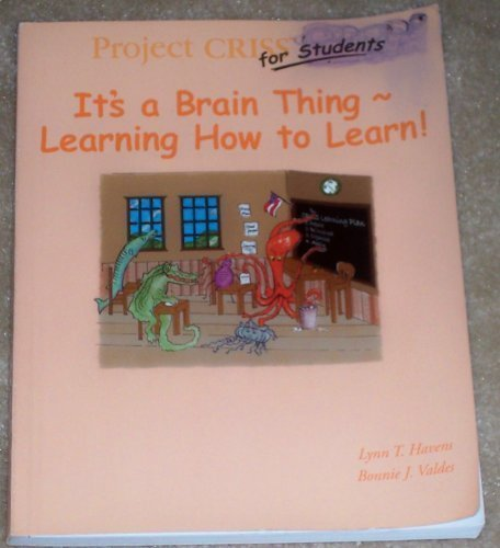 Its a Brain Thing ~ Learning How to Learn! Lynn T Havens
