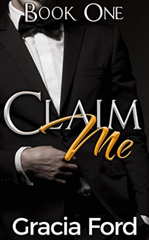 Claim Me: A BDSM Romance Gracia Ford
