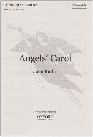 Angels Carol: SATB vocal score John Rutter