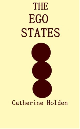 The Ego States (Transactional Analysis in Bite Sized Chunks Book 1) Catherine Holden