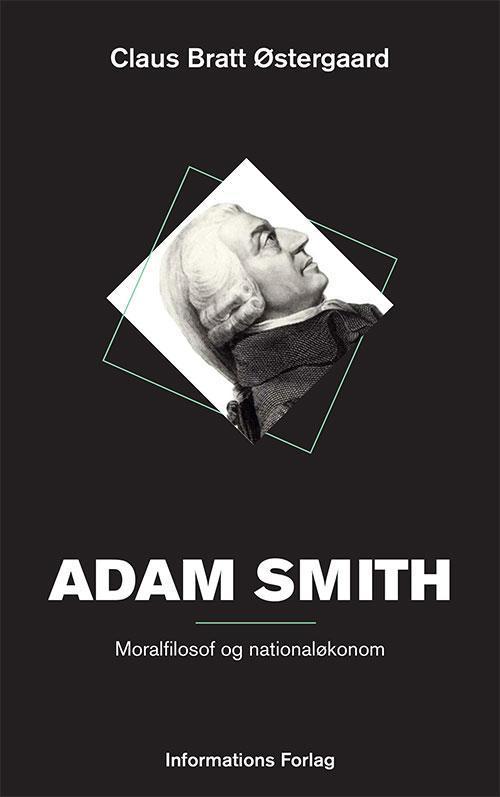 Adam Smith - Moralfilosof og økonom- et idéhistorisk essay  by  Claus Bratt Østergaard