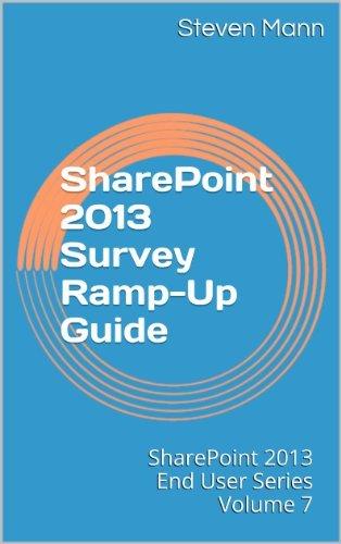 SharePoint 2013 Survey Ramp-Up Guide (SharePoint 2013 End User Series Book 7) Steven Mann